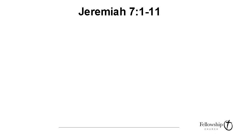 Jeremiah 7: 1 -11