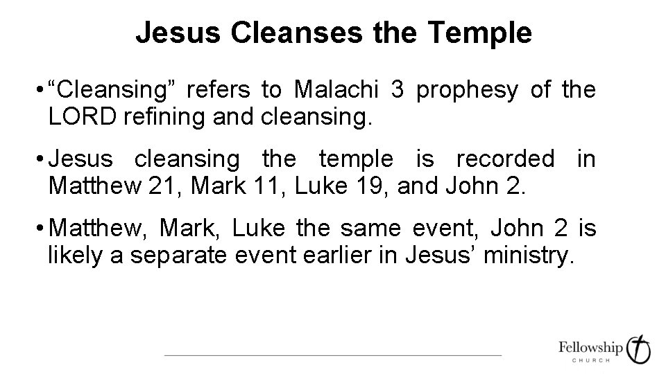 """Jesus Cleanses the Temple • """"Cleansing"""" refers to Malachi 3 prophesy of the LORD"""