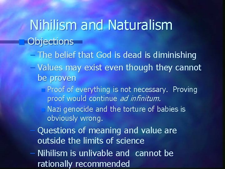 Nihilism and Naturalism n Objections – The belief that God is dead is diminishing
