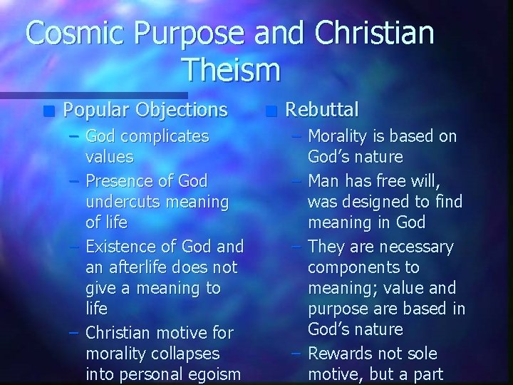 Cosmic Purpose and Christian Theism n Popular Objections – God complicates values – Presence