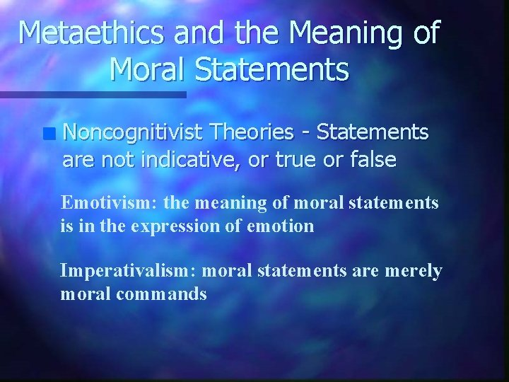Metaethics and the Meaning of Moral Statements n Noncognitivist Theories - Statements are not