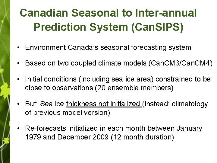 Canadian Seasonal to Inter-annual Prediction System (Can. SIPS) • Environment Canada's seasonal forecasting system