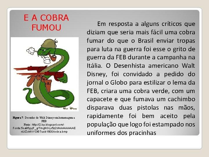 E A COBRA FUMOU Figura 7: Desenho de Walt Disney em homenagem a FEB