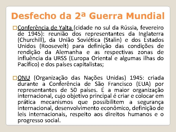 Desfecho da 2ª Guerra Mundial �Conferência de Yalta (cidade no sul da Rússia, fevereiro