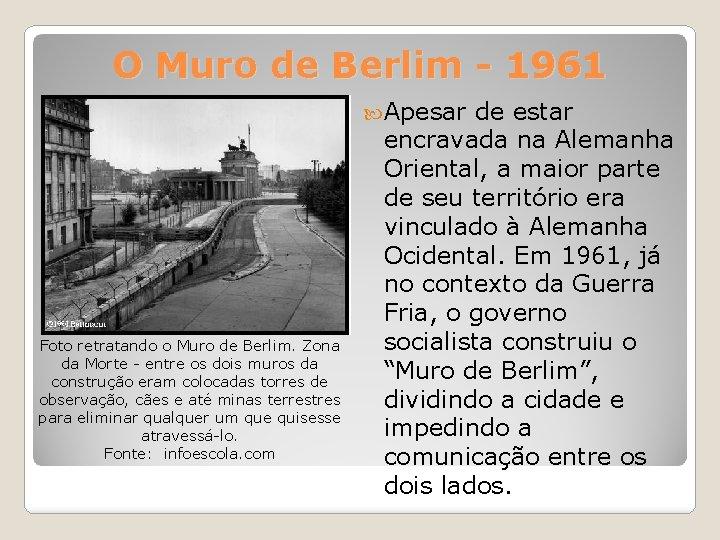 O Muro de Berlim - 1961 Apesar Foto retratando o Muro de Berlim. Zona