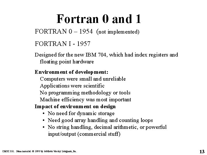 Fortran 0 and 1 FORTRAN 0 – 1954 (not implemented) FORTRAN I - 1957