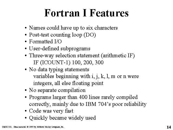 Fortran I Features • • • Names could have up to six characters Post-test
