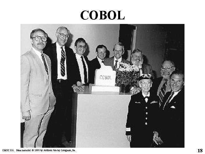 COBOL CMSC 331. Some material © 1998 by Addison Wesley Longman, Inc. 18