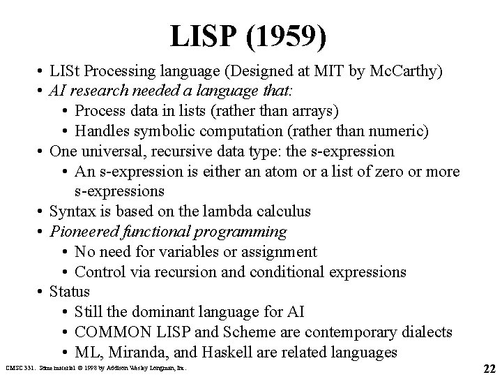 LISP (1959) • LISt Processing language (Designed at MIT by Mc. Carthy) • AI
