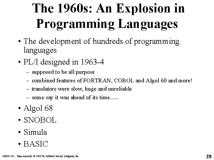 The 1960 s: An Explosion in Programming Languages • The development of hundreds of