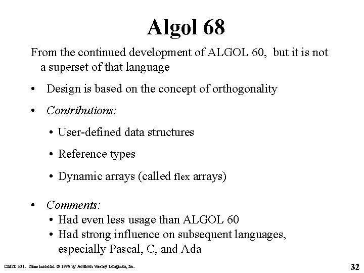 Algol 68 From the continued development of ALGOL 60, but it is not a