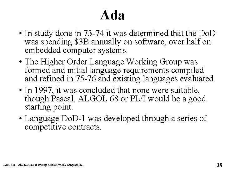 Ada • In study done in 73 -74 it was determined that the Do.