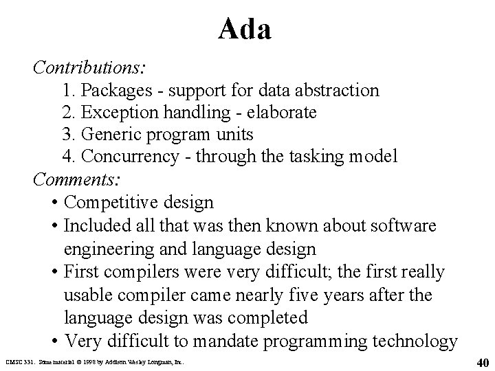 Ada Contributions: 1. Packages - support for data abstraction 2. Exception handling - elaborate