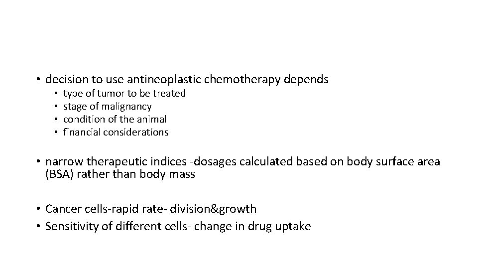 • decision to use antineoplastic chemotherapy depends • • type of tumor to