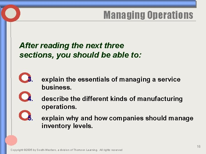 Managing Operations After reading the next three sections, you should be able to: 3.