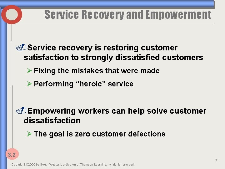 Service Recovery and Empowerment. Service recovery is restoring customer satisfaction to strongly dissatisfied customers