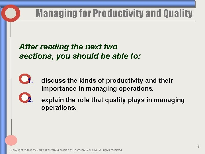 Managing for Productivity and Quality After reading the next two sections, you should be