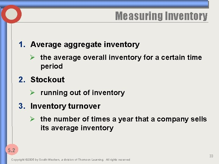 Measuring Inventory 1. Average aggregate inventory Ø the average overall inventory for a certain