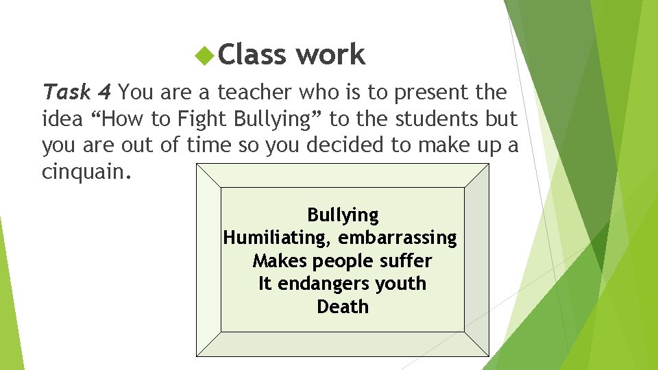 Class work Task 4 You are a teacher who is to present the