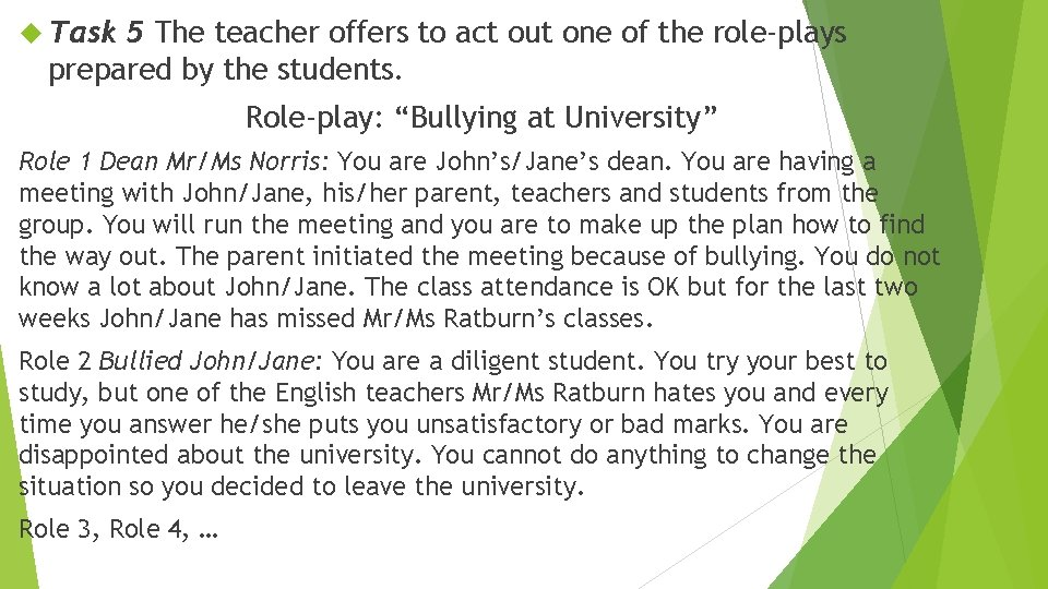 Task 5 The teacher offers to act out one of the role-plays prepared