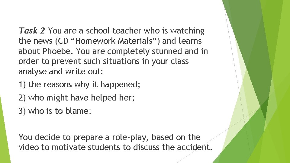 """Task 2 You are a school teacher who is watching the news (CD """"Homework"""