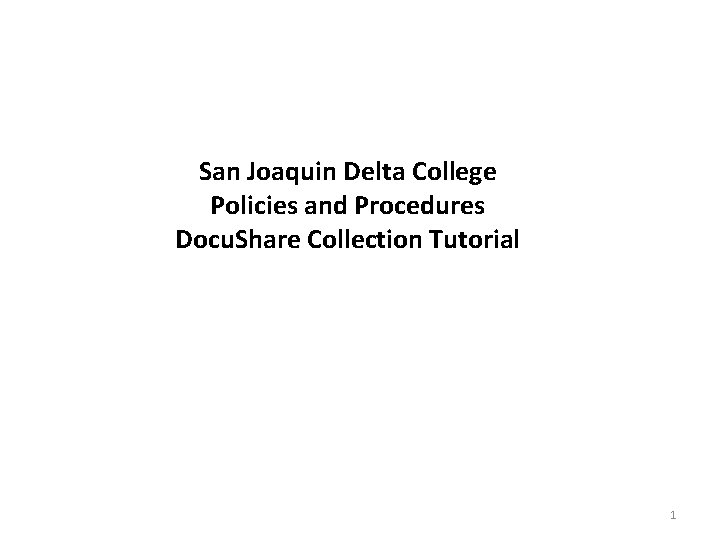 San Joaquin Delta College Policies and Procedures Docu. Share Collection Tutorial 1