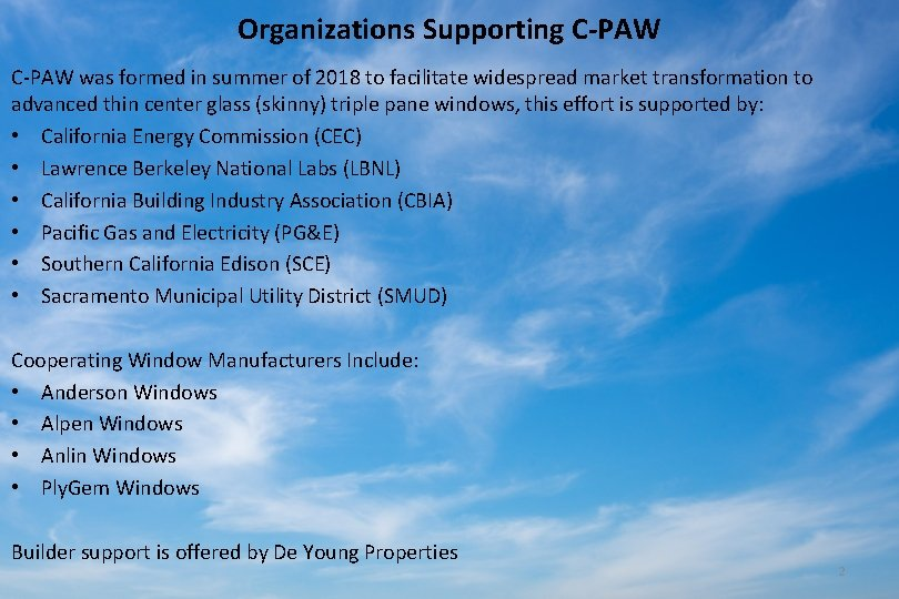 Organizations Supporting C-PAW was formed in summer of 2018 to facilitate widespread market transformation