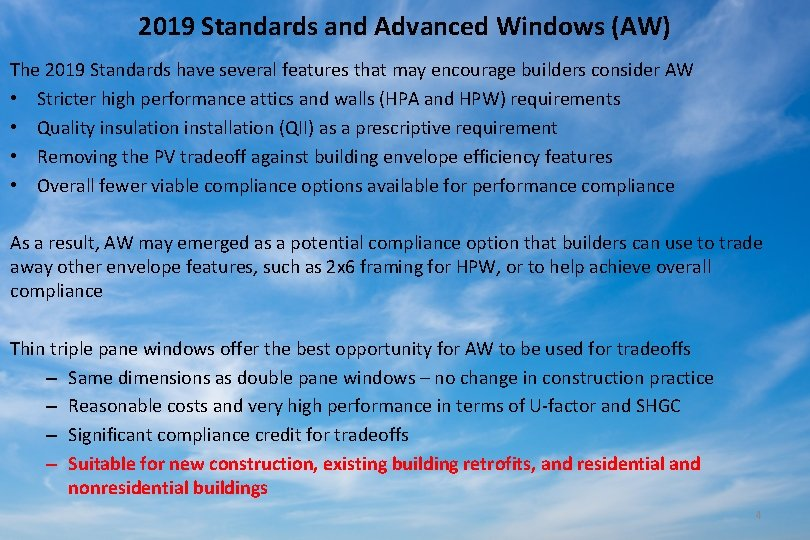 2019 Standards and Advanced Windows (AW) The 2019 Standards have several features that may