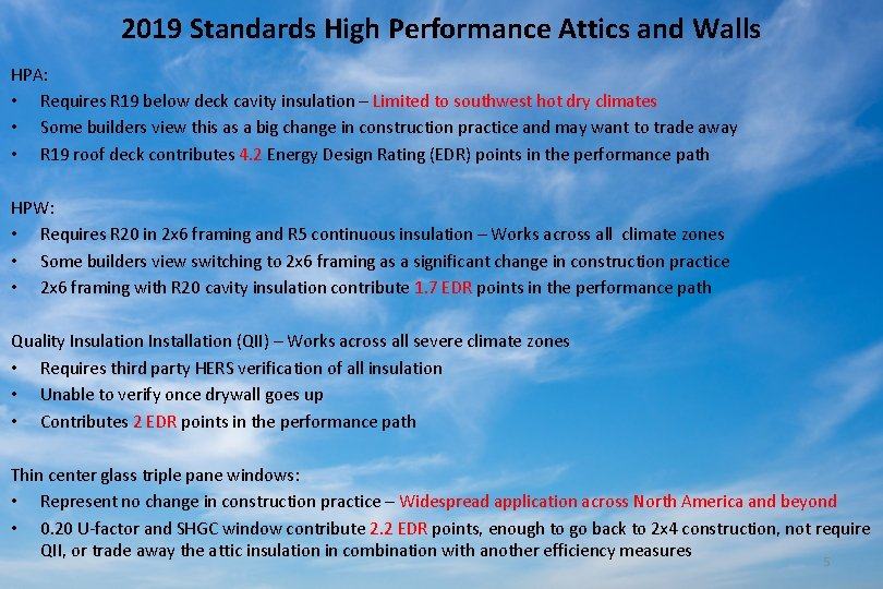 2019 Standards High Performance Attics and Walls HPA: • Requires R 19 below deck