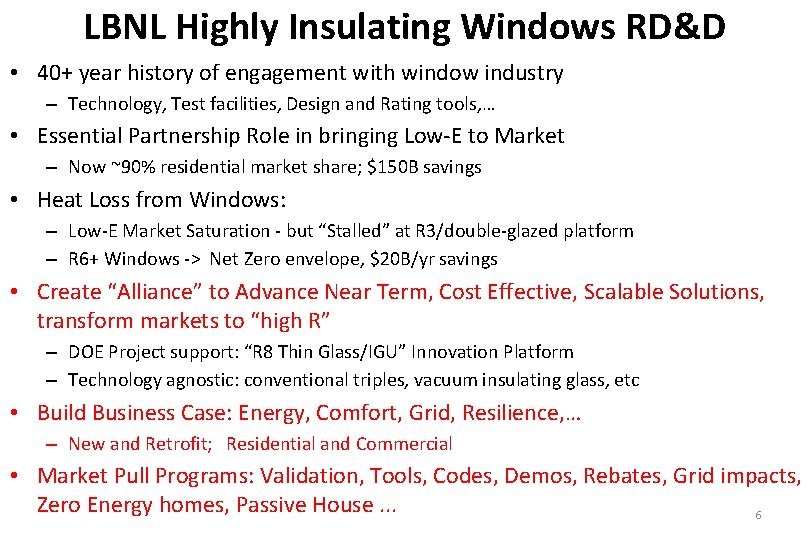 LBNL Highly Insulating Windows RD&D • 40+ year history of engagement with window industry