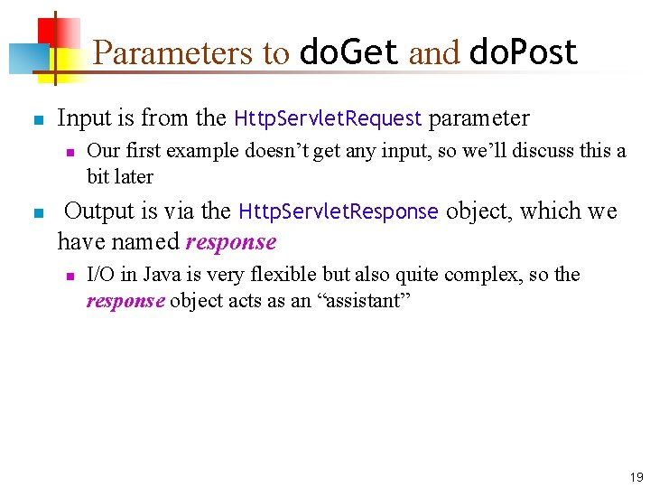 Parameters to do. Get and do. Post n Input is from the Http. Servlet.