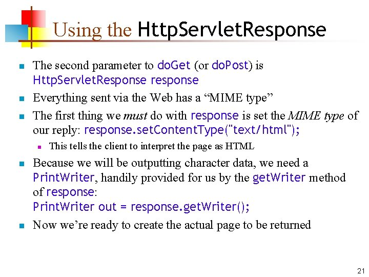 Using the Http. Servlet. Response n n n The second parameter to do. Get