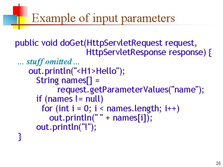 Example of input parameters public void do. Get(Http. Servlet. Request request, Http. Servlet. Response