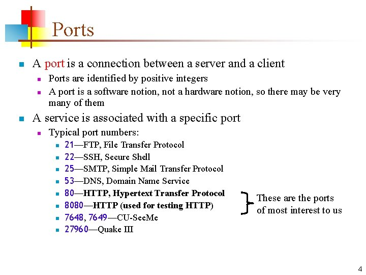 Ports n A port is a connection between a server and a client n