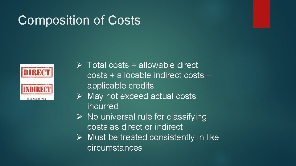 Composition of Costs Ø Total costs = allowable direct costs + allocable indirect costs