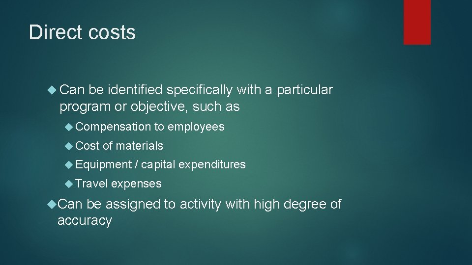 Direct costs Can be identified specifically with a particular program or objective, such as