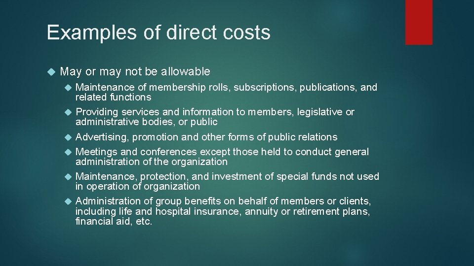 Examples of direct costs May or may not be allowable Maintenance of membership rolls,