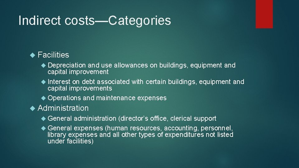 Indirect costs—Categories Facilities Depreciation and use allowances on buildings, equipment and capital improvement Interest