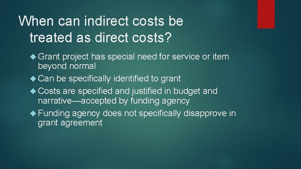 When can indirect costs be treated as direct costs? Grant project has special need