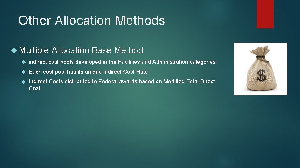 Other Allocation Methods Multiple Allocation Base Method indirect cost pools developed in the Facilities