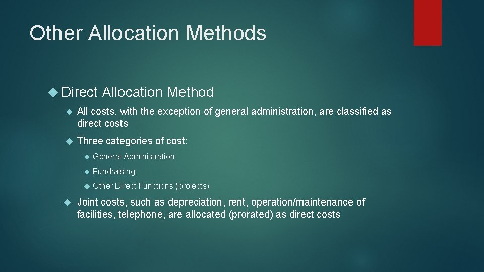 Other Allocation Methods Direct Allocation Method All costs, with the exception of general administration,
