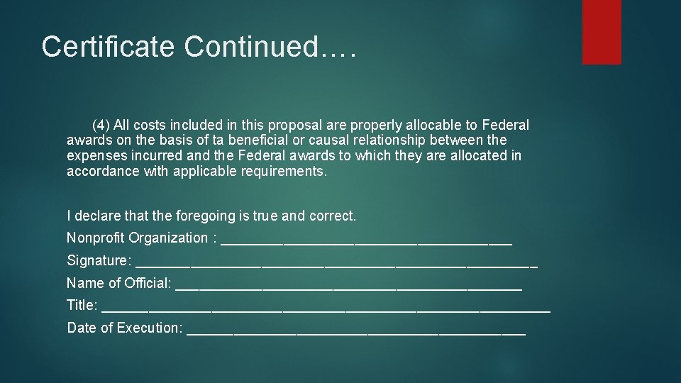 Certificate Continued…. (4) All costs included in this proposal are properly allocable to Federal