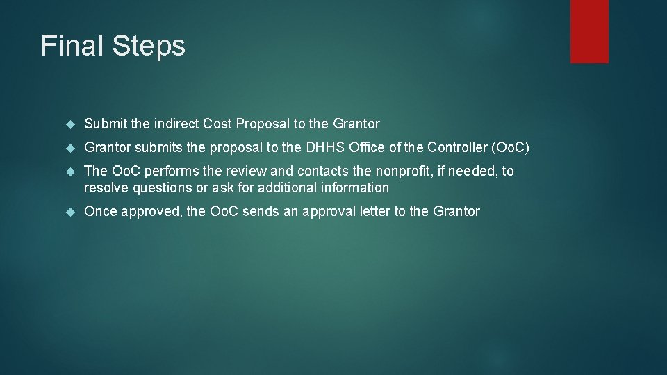 Final Steps Submit the indirect Cost Proposal to the Grantor submits the proposal to