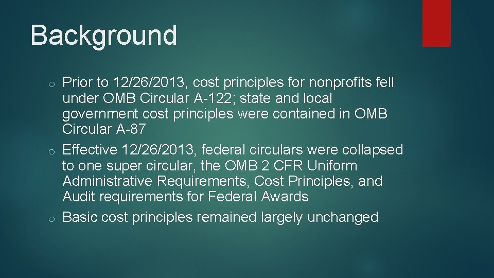 Background Prior to 12/26/2013, cost principles for nonprofits fell under OMB Circular A-122; state