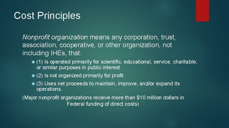 Cost Principles Nonprofit organization means any corporation, trust, association, cooperative, or other organization, not