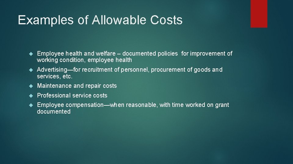 Examples of Allowable Costs Employee health and welfare – documented policies for improvement of