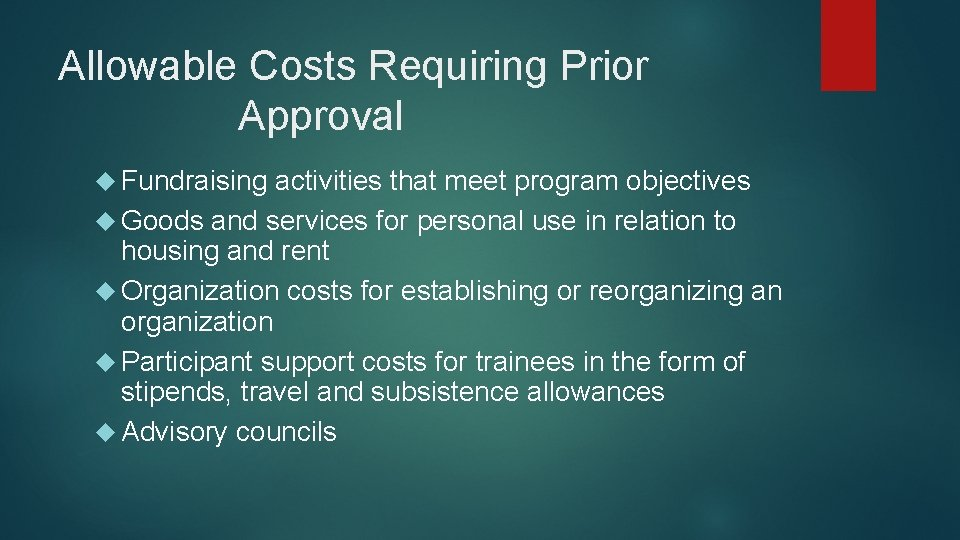 Allowable Costs Requiring Prior Approval Fundraising activities that meet program objectives Goods and services