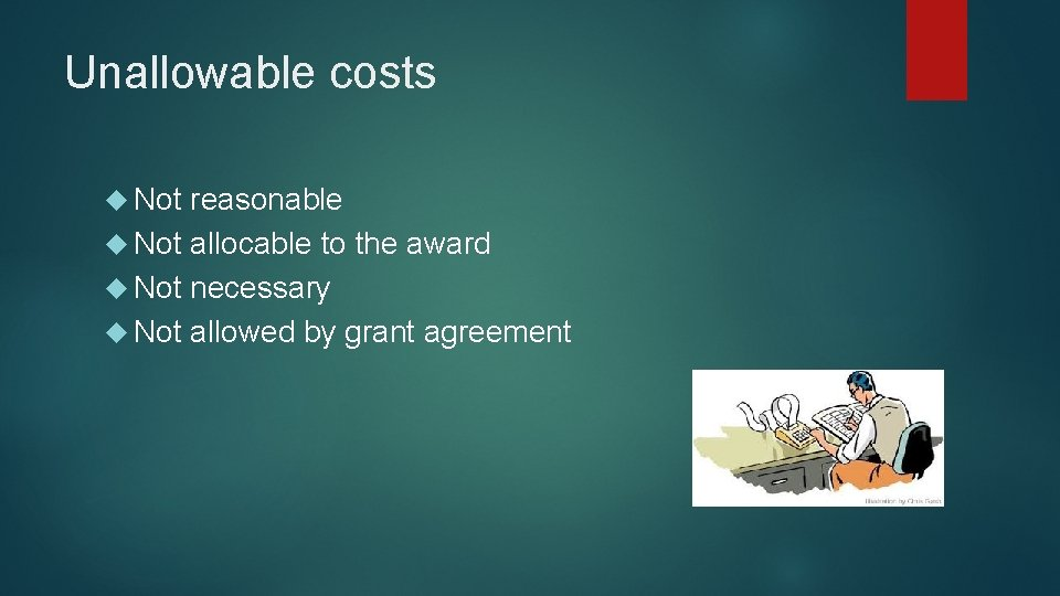 Unallowable costs Not reasonable Not allocable to the award Not necessary Not allowed by