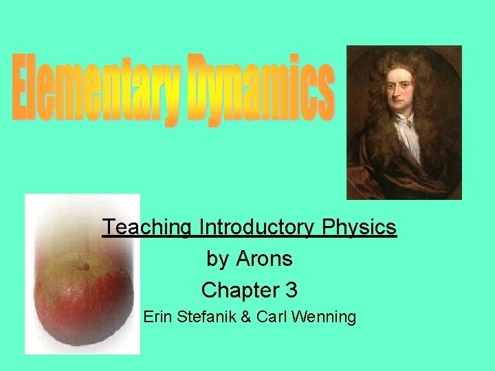 Teaching Introductory Physics by Arons Chapter 3 Erin Stefanik & Carl Wenning