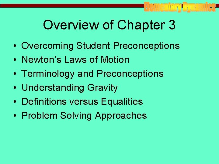 Overview of Chapter 3 • • • Overcoming Student Preconceptions Newton's Laws of Motion